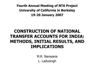 Fourth Annual Meeting of NTA Project University of California in Berkeley 19-20 January 2007