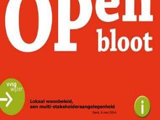 Lokaal woonbeleid,  een  multi -stakeholderaangelegenheid  Gent, 6 mei 2014