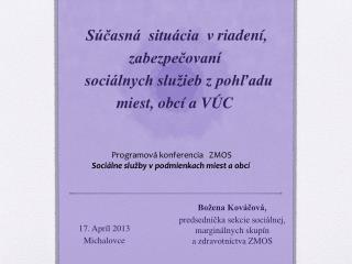 Súčasná  situácia  vriadení, zabezpečovaní   sociálnych služieb zpohľadu miest, obcí a VÚC