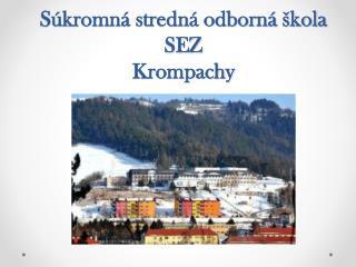 Súkromná stredná odborná škola SEZ Krompachy