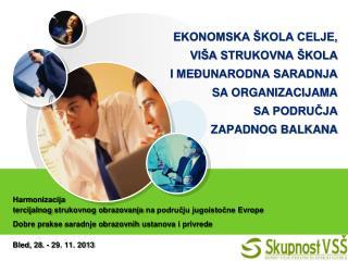 Bled, 28 . -  29. 11. 2013 ŠOLA