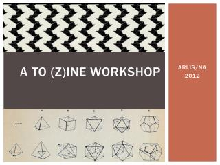 A to (z) ine  workshop