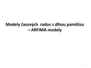 Modely časových  radov s dlhou pamäťou – ARFIMA modely