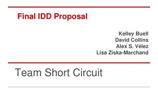 Final IDD Proposal Kelley Buell David Collins Alex S. Vélez Lisa Ziska-Marchand