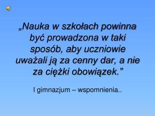 I gimnazjum – wspomnienia..