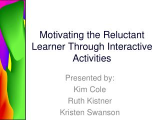 Motivating the Reluctant Learner Through Interactive Activities