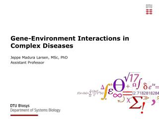 Gene-Environment Interactions  in  Complex Diseases