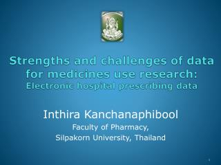 Strengths and challenges of data for medicines use research:  Electronic hospital prescribing data