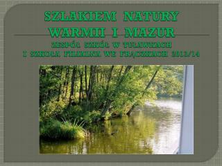 Wycieczka do Mazurskiego Parku Krajobrazowego 11-09-2013