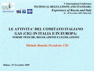LE ATTIVITA' DEL COMITATO ITALIANO GAS (CIG) IN ITALIA E IN EUROPA: