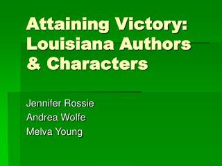 Attaining Victory:  Louisiana Authors  Characters