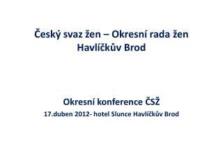 Český svaz žen – Okresní rada žen  Havlíčkův Brod