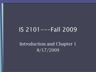 IS 2101---Fall 2009