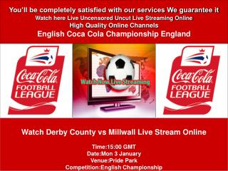 DERBY CONUNTY vs MILLWALL TO DAY ONLINE TV SHOW