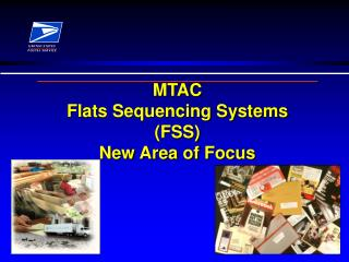 MTAC Flats Sequencing Systems FSS New Area of Focus