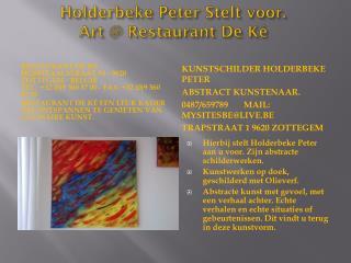 Holderbeke Peter Stelt voor. Art @ Restaurant De K�