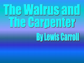 The Walrus and
