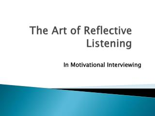 The Art of Reflective Listening
