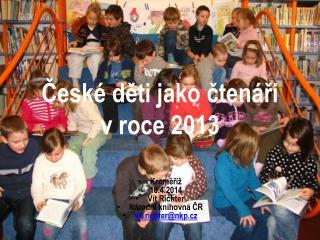 České děti jako čtenáři vroce 2013