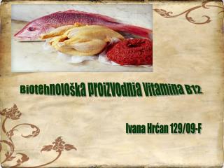 Biotehnološka proizvodnja vitamina B12