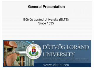 E�tv�s Lor�nd  University (ELTE) Since  1635