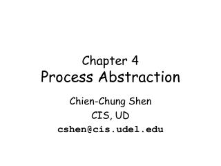 Chapter 4 Process Abstraction
