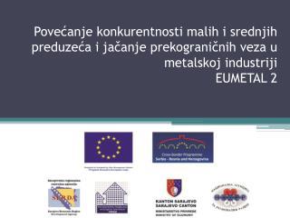 EUMETAL  2 Vrijednost i trajanje projekta, partneri