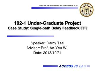 102-1 Under-Graduate Project Case Study: Single-path Delay Feedback FFT