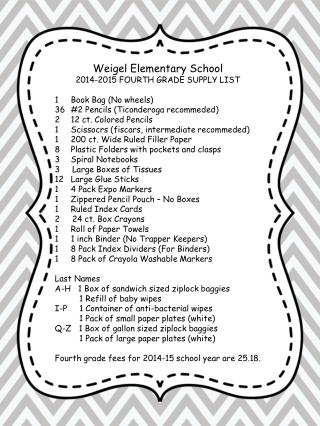 Weigel Elementary School 2014-2015 FOURTH GRADE SUPPLY LIST Book Bag (No wheels)