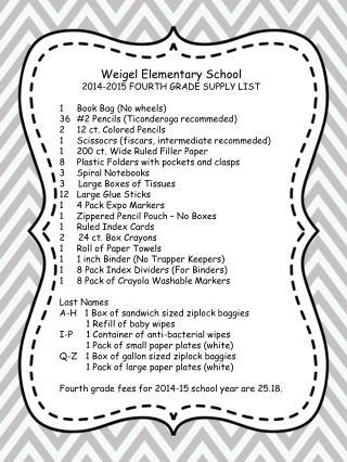 Weigel Elementary School 2014-2015 FOURTH GRADE SUPPLY LIST Book Bag (No wheels)