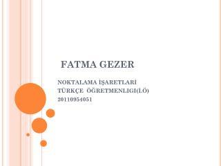 FATMA GEZER