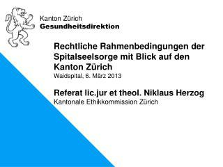 Rechtliche Rahmenbedingungen der Spitalseelsorge mit Blick auf den Kanton Z�rich