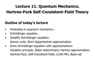 Lecture 11. Quantum Mechanics.  Hartree-Fock Self-Consistent-Field Theory