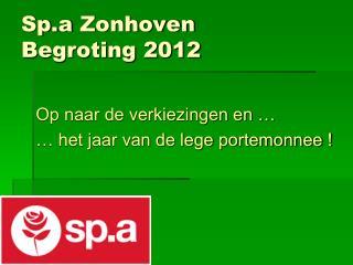 Sp.a  Zonhoven   Begroting 2012