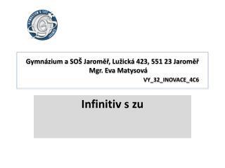 Gymnázium a SOŠ Jaroměř, Lužická 423, 551 23 Jaroměř        Mgr. Eva Matysová VY_32_INOVACE_4C6