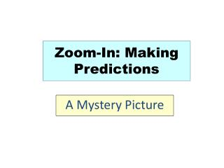 Zoom-In: Making Predictions