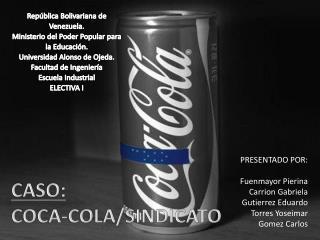 CASO: COCA-COLA/SINDICATO