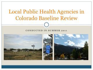 Local Public Health Agencies in Colorado Baseline Review