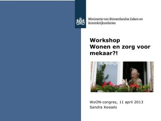 Workshop  Wonen en zorg voor mekaar?!