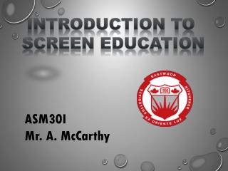 Introduction to  Screen Education