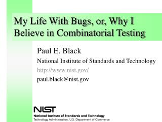 My Life With Bugs, or, Why I Believe in Combinatorial Testing
