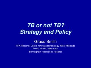 TB or not TB  Strategy and Policy