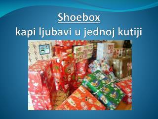 Shoebox  kapi ljubavi  u  jednoj kutiji