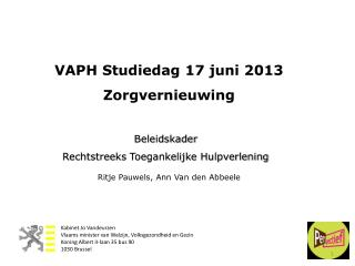 VAPH Studiedag 17 juni 2013 Zorgvernieuwing