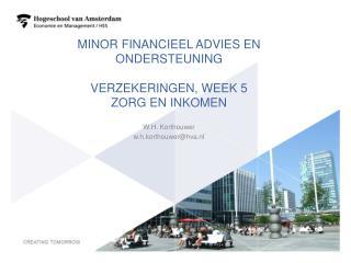 Minor Financieel advies en ondersteuning Verzekeringen, week 5 zorg en inkomen