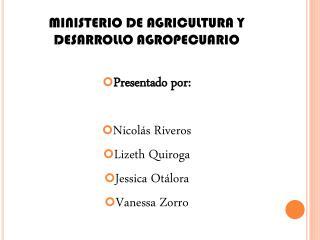 MINISTERIO DE AGRICULTURA Y DESARROLLO AGROPECUARIO