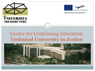 Centre  for Continuing Education Technical U niversity  in Zvolen