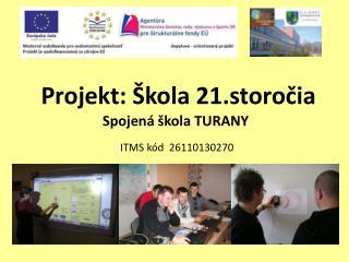Projekt: Škola 21.storočia