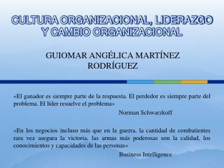 CULTURA ORGANIZACIONAL, LIDERAZGO  Y CAMBIO ORGANIZACIONAL