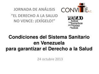 Condiciones del Sistema Sanitario en Venezuela  para garantizar el Derecho a la  Salud